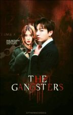 The Gangsters •War Between Gangsters And Mafia• (On-Going) by BTShitue-