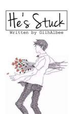 He's stuck by GiihAlbee