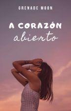 A corazón abierto by GrenadeMoon