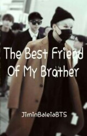 The Best Friend Of My Brother  |Suga -BTS by JiminBaleiaBTS