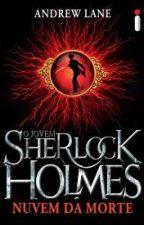 Nuvem da Morte - O Jovem Sherlock Holmes  - Livro 1 by ana_paula_alves