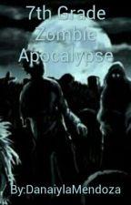 7th Grade Zombie Apocalypse by Dani_4life