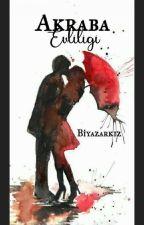 Akraba Evliliği #Wattys2016 by biyazarkiz