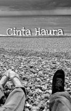 Cinta Haura by syafinasrie