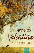 Amor de Valentina - (AMOSTRA) DISPONÍVEL NA AMAZON by AngieMello1