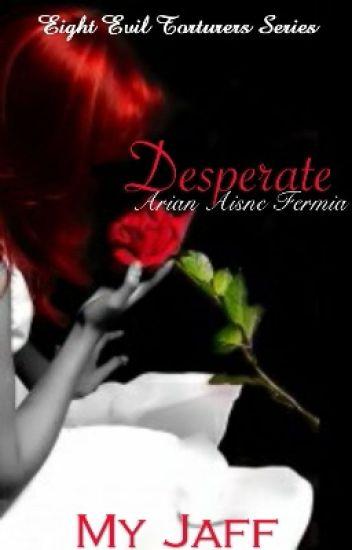 8ET: Desperate (COMPLETED)