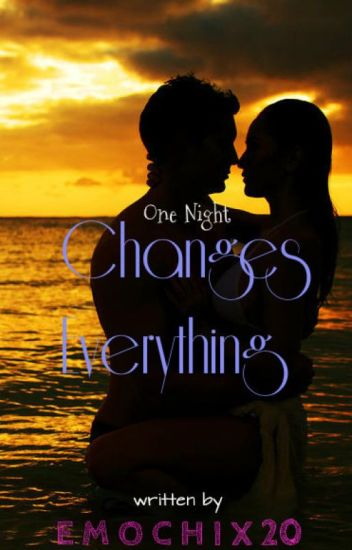 One Night Changes Everything #Wattys2016