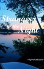 Strangers in the night by fightsforbizzle