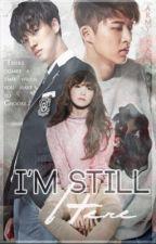 I'm Still Here [iKON Jinhwan Fanfic] by ejeongxxi
