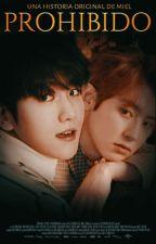 Prohibido © [ChanBaek /BaekYeol] by Miel_EXO_