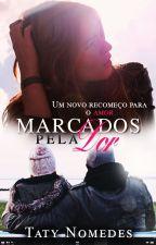 Marcados Pela Dor um Novo Recomeço para O Amor by TatyNomedes