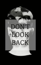 Don't Look Back by TheErrorist