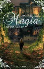 Um Quê De Magia Em Minha Vida (Degustação) by HeloAmatto