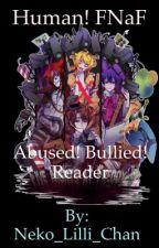 Amizade ou Amor? (Human! FNaF x Abused! Bullied! Reader) (PARADO) by Neko_Lilli_Chan