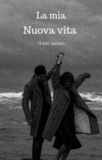 la mia nuova vita (IN REVISIONE) by orsola3