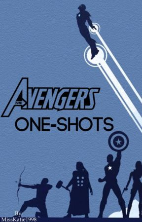 Marvel/Avengers One-Shots! by MissKatie1998