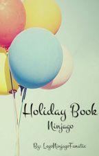 Holiday Book~Ninjago~[Hiatus] by LegoNinjagoFanatic