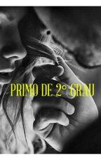 Primo De 2°grau (COMPLETO) by EmilyIsabella5