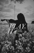 Play it by drowninlife