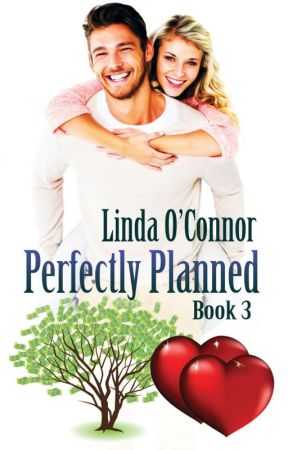 Perfectly Planned (Perfectly Series Book 3) by lindaoconnor98