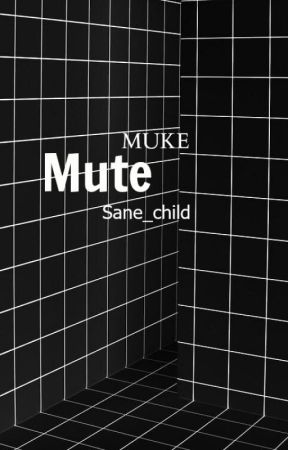 ☹Mute☹ by Sane_Child