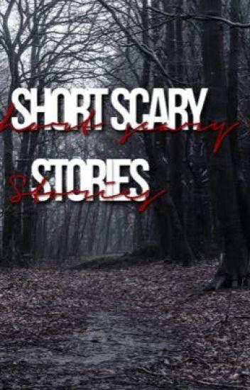 Short Scary Stories - k4ilyn - Wattpad