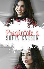 Pregúntale A Sofia Carson by CallMeSofiaCarson