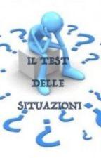 IL TEST DELLE SITUAZIONI by Clockie_24
