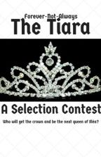 The Tiara (A Selection Contest) by Forever-Not-Always