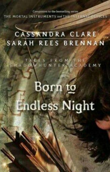Nacido para la Noche Eterna #9