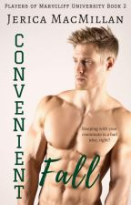 Convenient Fall (First 7 Chapters) by JericaMac