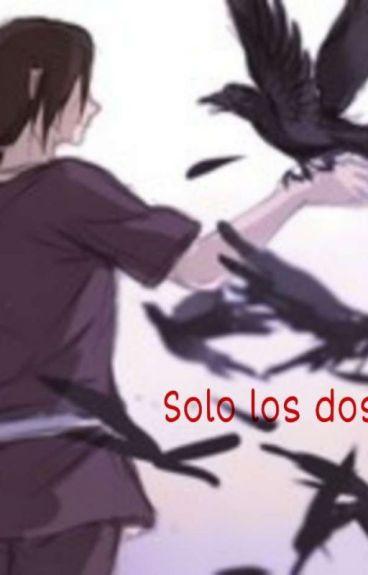[siempre los dos] -Itachi y tu- /Naruto/