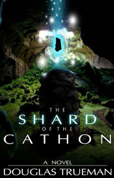 The Shard of the Cathon by douglas_trueman