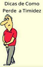 Dicas de Como Perde a Timidez by Mauricio_Sued