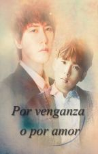 Por venganza o por amor [KyuWook] Adaptación by Camila-v