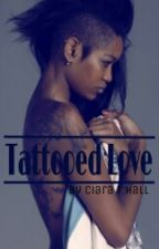 Tattooed Love © by CiaraTHall