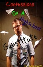 Confessions of a High School Substitute by kywildcat28