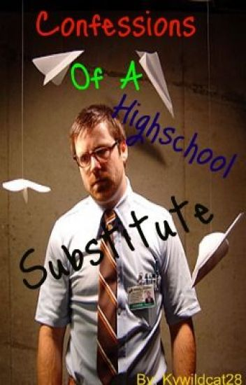 Confessions of a High School Substitute