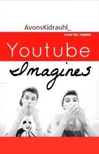 Youtuber Imagines! by avengxrs