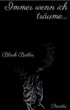 Immer wenn ich träume... (Black Butler FF) by Pieretta
