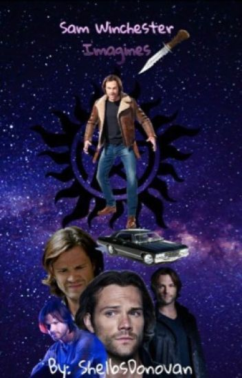 Sam Winchester Imagines