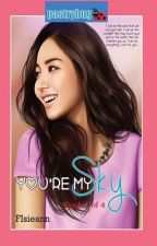You're My Sky by FIsieann (PUBLISHED) by FIsieann