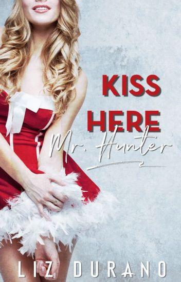 Kiss Here, Mr. Hunter [A Loving Ashe Christmas Short Story]