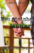 Meu Vizinho Militar  by samantha_smille