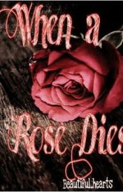 As a Rose Dies by Socially_Unavailable