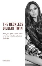 4 | The Reckless Gilbert Twin ▸ TVD ✓ by starfragment