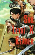 Snk Levaï X reader by baka__neko