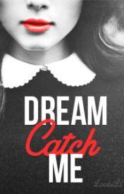 Dream Catch Me (Student/Teacher)  by LoobiLu