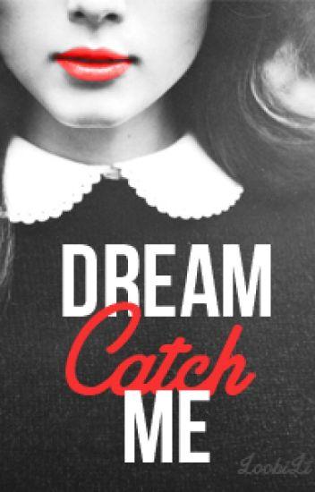 Dream Catch Me (Student/Teacher)