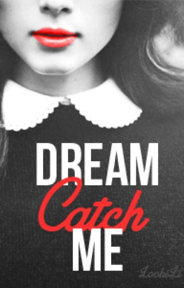 Dream Catch Me (Student/Teacher)